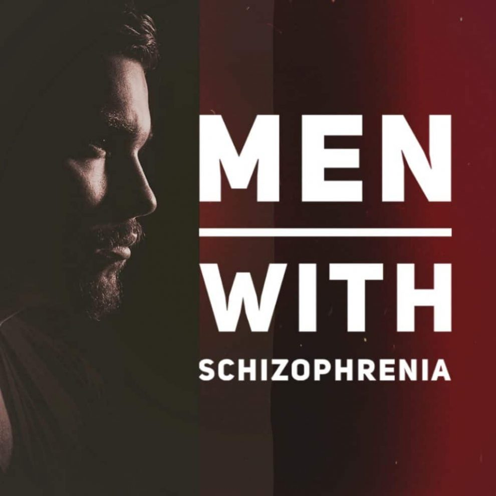 Inside Schizophrenia: Schizophrenia in Men